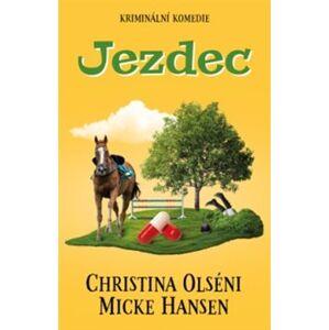Jezdec - Christina Olséni, Micke Hansen