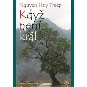 Když není král - Nguyen Huy Thiep