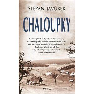 Chaloupky - Štěpán Javůrek