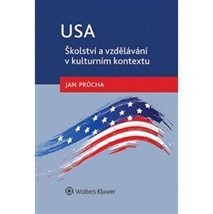 USA - Školství a vzdělávání v kulturním kontextu - Jan Průcha