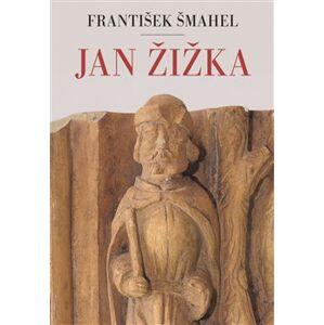 Jan Žižka - František Šmahel