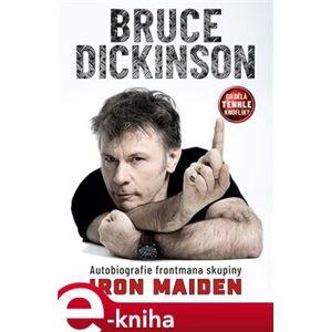Co dělá tenhle knoflík?. Autobiografie frontmana skupiny Iron Maiden - Bruce Dickinson