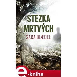 Stezka mrtvých - Sara Blædel