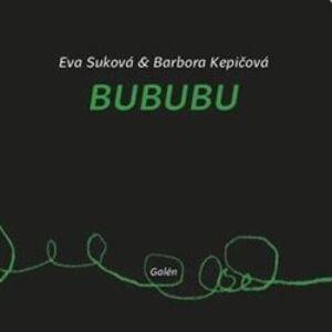 Bububu - Eva Suková, Barbora Kepičová