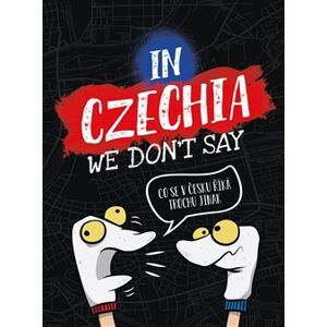 In Czechia We Don't Say. Co se v Česku říká trochu jinak - Jaroslav Salon