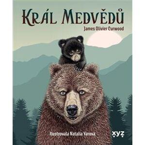 Král medvědů - James Oliver Curwood