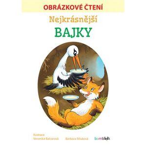 Nejkrásnější bajky - Obrázkové čtení - Barbora Stluková, Veronika Balcarová