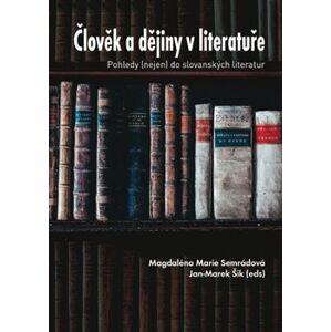 Člověk a dějiny v literatuře. Pohledy (nejen) do slovanských literatur