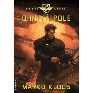 Ohnivá pole - První linie 5 - Marko Kloos