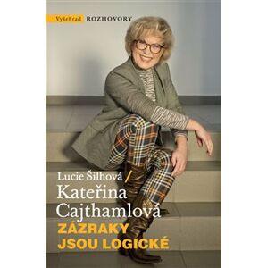Zázraky jsou logické - Kateřina Cajthamlová, Lucie Šilhová