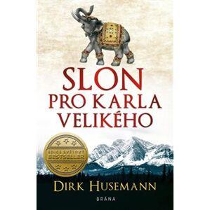 Slon pro Karla Velikého - Dirk Husemann