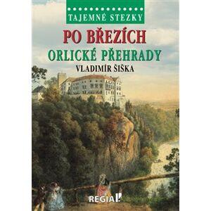Tajemné stezky - Po březích Orlické přehrady - Vladimír Šiška