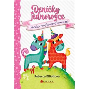 Deníčky jednorožce: Duháčkův nový kouzelný kamarád - Rebecca Elliott