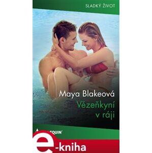Vězeňkyně v ráji - Maya Blakeová