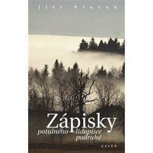 Zápisky potulného lidopisce podruhé - Jiří Plocek