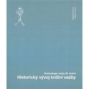Historický vývoj knižní vazby. Technologie vazby 16. století - Kateřina Bártová, Radomír Slovik