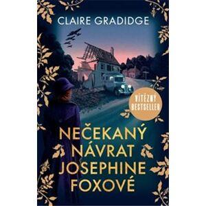 Nečekaný návrat Josephine Foxové - Claire Gradidge