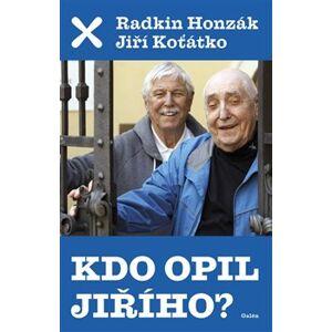 Kdo opil Jiřího - Jiří Koťátko, Radkin Honzák