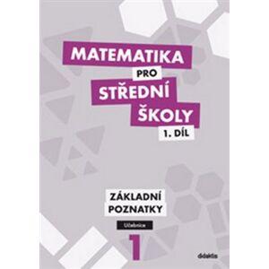 Matematika pro střední školy 1.díl Učebnice. Základní poznatky - Peter Krupka, Zdeněk Polický, Blanka Škaroupková