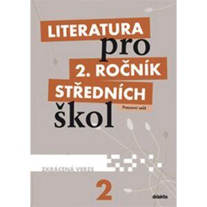 Literatura pro 2. ročník středních škol. Pracovní sešit - Zkrácená verze
