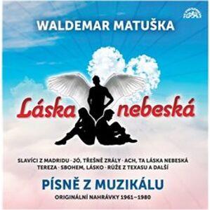 Láska nebeská - Waldemar Matuška