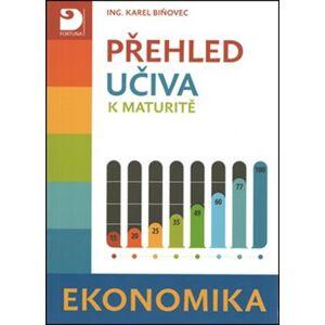 Přehled učiva k maturitě - Ekonomika - Karel Biňovec