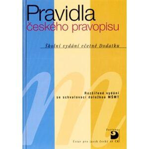 Pravidla českého pravopisu. Školní vydání včetně Dodatku - kolektiv autorů