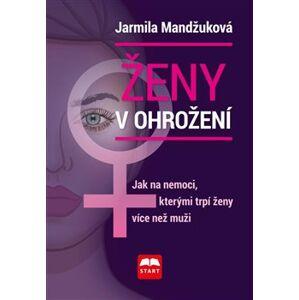 Ženy v ohrožení - Jarmila Mandžuková