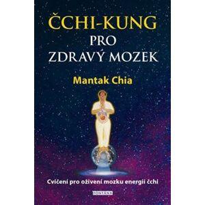Čchi-kung pro zdravý mozek. Cvičení pro oživení mozku energií čchi - Mantak Chia
