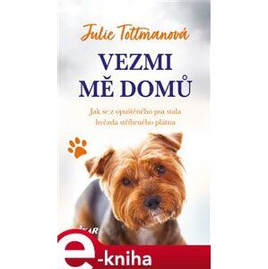 Vezmi mě domů - Julie Tottmanová