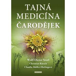 Tajná medicína čarodějek. Šamanské tradice v Evropě - Wolf-Dieter Storl, Christian Rätsch, Claudia Müller-Ebelingová
