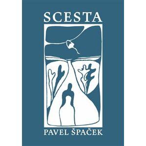 Scesta - Pavel Špaček