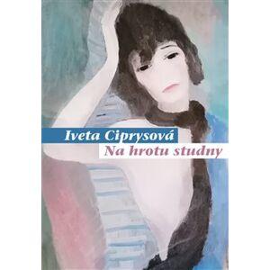 Na hrotu studny - Iveta Ciprysová