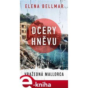 Dcery hněvu. Vražedná Mallorca - Ellena Bellmar