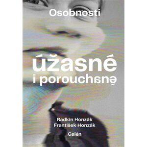Osobnosti úžasné i porouchané - Radkin Honzák, František Honzák
