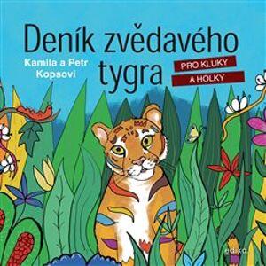 Deník zvědavého tygra. pro kluky a holky - Petr Kops, Kamila Kopsová