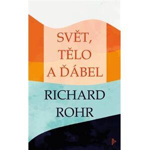 Svět, tělo a ďábel - Richard Rohr