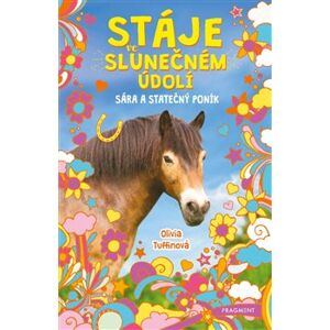 Stáje ve Slunečném údolí - Sára a statečný poník - Olivia Tuffinová