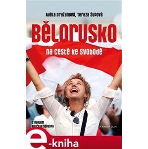 Bělorusko na cestě ke svobodě - Tereza Šupová, Adéla Dražanová