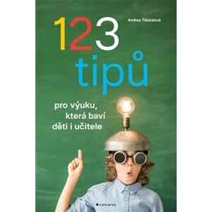 123 tipů pro výuku, která baví děti i učitele - Andrea Tláskalová