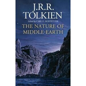 The Nature of Middle-Earth - J. R. R. Tolkien