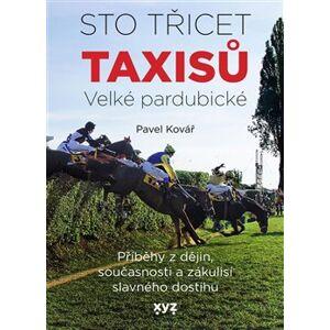 Sto třicet Taxisů Velké pardubické - Pavel Kovář