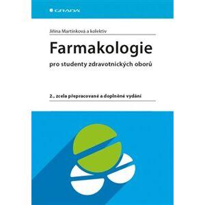 Farmakologie. 2., zcela přepracované a doplněné vydání - Jiřina Martínková