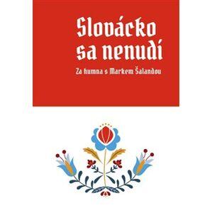 Slovácko sa nenudí. Za humna s Markem Šalandou - Marek Šalanda