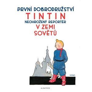 Tintin 1 - Tintin v zemi Sovětů - Hergé