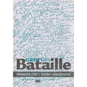 Prokletá část & Teorie náboženství - Georges Bataille