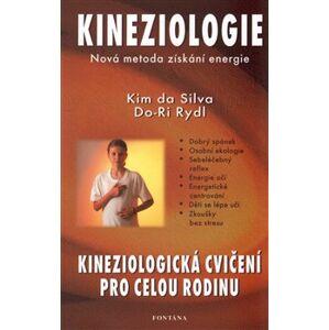 Kineziologie - Kineziologická cvičení pro celou rodinu. Nová metoda získání energie - Kim da Silva, Do-Ri Rydl