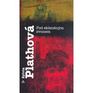 Pod skleněným zvonem - Sylvia Plathová